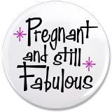 Pregnant and Fabulous