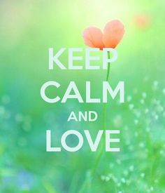 KEEP CALM AND LOVE . Another original poster design created with the Keep Calm-o-matic. Buy this design or create your own original Keep Calm design now. Keep Calm Posters, Keep Calm Quotes, Keep Calm Carry On, Keep Calm And Love, Good Night Quotes, Amazing Quotes, Weekend Quotes, Keep Calm Wallpaper, Keep Calm Pictures