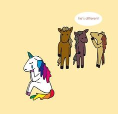 "unicorn: ""He's different,"" say the horses.Sad unicorn: ""He's different,"" say the horses. Unicorn And Glitter, Real Unicorn, Rainbow Unicorn, Unicorn Horse, Photo Triste, Unicorn Quotes, Unicorn Humor, Whatsapp Wallpaper, Unicorns And Mermaids"