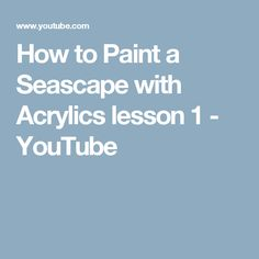 How to Paint a Seascape with Acrylics lesson 1 - YouTube