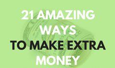 21 Amazing Ways to Make Extra Money