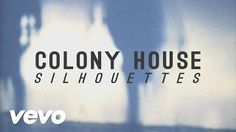 colony house silhouettes - YouTube