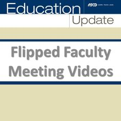 """What does a flipped faculty meeting look like? Watch original videos from principals featured in the January 2014 Education Update article """"Mastering the Flipped Faculty Meeting."""""""