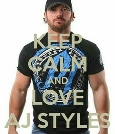 Guarda la Calma y Ama a A.J. Styles <3 :3