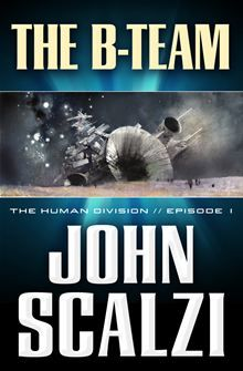 """The opening episode of The Human Division, John Scalzi's new series set in the """"Old Man's War"""" setting. Can't wait to start these."""