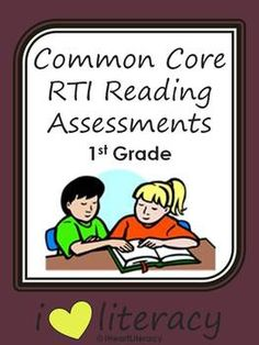 Common Core RTI Reading Assessments - 1st Grade | iHeartLiteracy