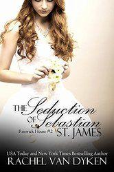The Seduction of Sebastian St James (Renwick House Book 2)