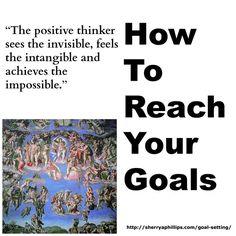 How To Reach Your Goals at http://sherryaphillips.com/goal-setting/ #Success #Abundance #Goals #Motivation