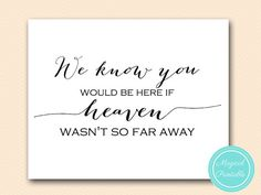 wedding memorial sign We know you would be by MagicalPrintable