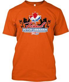 Special Proud Dutch Canadian Shirt   Teespring