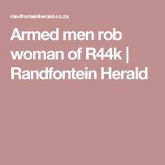Armed men rob woman of R44k | Randfontein Herald