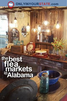 Travel | Alabama | Flea Markets | Shopping | Thrift Stores | Antiques | Treasures | Amazing Places | Places To Visit | Stores