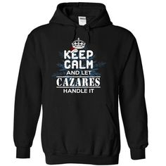 Keep Calm and Let CAZARES Handle It T Shirts, Hoodies. Check price ==► https://www.sunfrog.com/Christmas/4-12-Keep-Calm-and-Let-CAZARES-Handle-It-pvgycpcvqx-Black-7606890-Hoodie.html?41382 $36.99