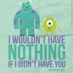 one of my favorites pixar movies. monsters inc poster Walt Disney, Disney Films, Disney Magic, Disney Pixar, Disney Monsters, Disney Characters, Life Quotes Love, Cute Quotes, Fall Quotes