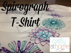 Spiro tshirt Crafty at Home   Spirograph Upcycling