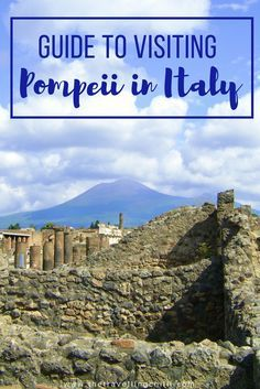 Guide to visiting Pompeii in Italy | Pompei in Italy