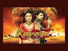 Rangrasiya 1st August 2014 Rangrasiya is an edgy love story ignited by intense hatred and fuelled by circumstances that bring a simple village girl, Paro (Sanaya Irani) and army officer, Rudra (Ashish Sharma) together. Rangrasiya For Rudra, love is need-based, beauty is deceit, and work is duty and for Paro, love is hope, beauty is extreme and duty is vengeance. The show has been shot extensively across arid terrains and rann of Jaisalmer and dunes of Jodhpur.