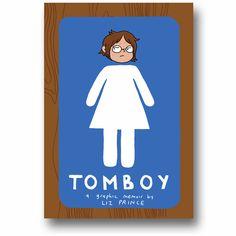 Tomboy: A Graphic Memoirby Liz Prince #zestbooks #tomboymemoir