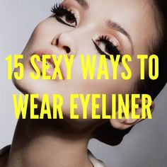 15 Sexiest Black Eye Liner Looks - Black eyeliner is like the tofu of makeup — easy to serve in any flavor you crave.
