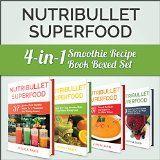 Nutribullet Recipe Book: Nutribullet Superfood: 4-in-1 Smoothie Recipe Book Boxed Set (Nutribullet Recipe Book, Boxed Set, Smoothie Recipes) - http://howtomakeastorageshed.com/articles/nutribullet-recipe-book-nutribullet-superfood-4-in-1-smoothie-recipe-book-boxed-set-nutribullet-recipe-book-boxed-set-smoothie-recipes/