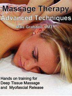Massage Therapy – Advanced Massage Techniques. #deeptissuemassagetechniques