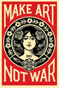 Shepard Fairey Make Art Not War Offset Poster Release