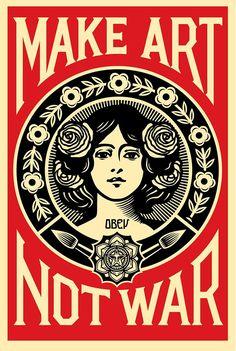 Shepard Fairey Make Art Not War Offset Poster Release