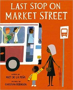 Last Stop on Market Street is a 2015 children's book written by American author Matt de la Peña and illustrated by Christian Robinson, which won the 2016 Newbery Medal, a Coretta Scott King Illustrator Honor, and a Caldecott Honor. Newbery Award, Newbery Medal, Top Ten Books, Good Books, Ya Books, African American Books, American History, Christian Robinson, American Library Association