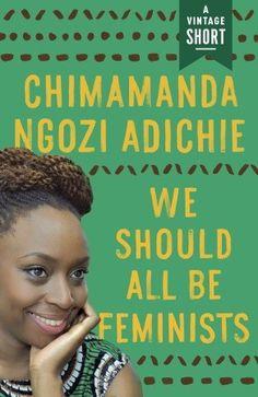 We Should All Be Feminists: A $.99 eShort from Chimamanda Ngozi Adichie