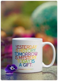 what a nice idea to have a cup with a quote written on it :)