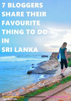 7 Bloggers share their favourite thing to do in Sri Lanka