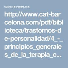 http://www.cat-barcelona.com/pdf/biblioteca/trastornos-de-personalidad/4_-_principios_generales_de_la_terapia_cognitiva_de_los_trastornos_de_personalidad.pdf