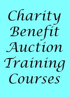 Charity Benefit Auction Training Courses - Discover how to easily double or triple your auction results. PDF download: http://www.fundraiserhelp.com/ebooks/auction-success-training-courses.pdf