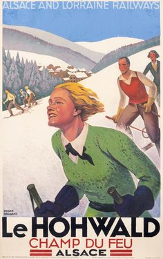 Le Hohwald - Champ du Feu - Alsace and Lorraine Railways, 1930 | One of the most sought-after collectibles today, ski posters capture the joy of fresh mountain air and the exhilaration of a downhill run through tree-lined glades. Combining travel, sports, and fashion, the ski and other wintersport posters have become a blue-chip category around the world over the last fifteen years. Learn more at http://www.internationalposter.com/about-poster-art/subject-primers/ski-posters.aspx