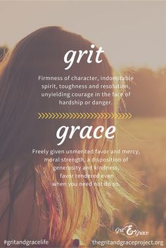 We're redefining a woman's strength, she is filled with grit and grace #gritandgracelife