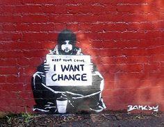 Banksy I Want Change Stencil Graffiti