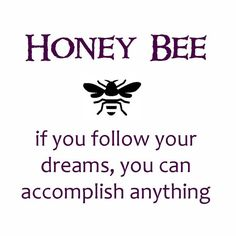 meaning of a honey bee - follow your dreams!