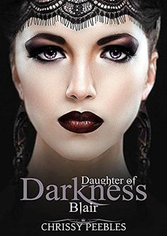 Blair (A Vampire & Paranormal Romance) (Daughters of Darkness: Blair's Journey Book 1) by Chrissy Peebles http://www.amazon.com/dp/B00YJFARDM/ref=cm_sw_r_pi_dp_RVMYvb11Z74YY