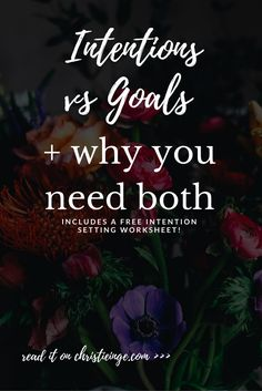 intentional living | setting intentions | goal setting | intention setting worksheet | new year goals