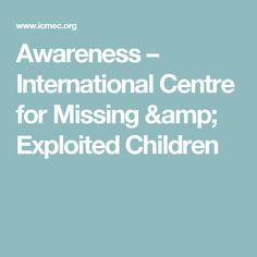 Awareness – International Centre for Missing & Exploited Children