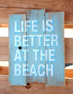 Beach House Decorations - Life is Better at The Beach Rustic Reclaimed Wood Pallet Art via Etsy - House Interior Design