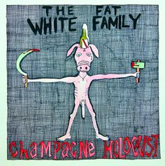 Champagne Holocaust | Fat White Family