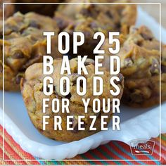 Welcome the fall and holiday baking season with our top 25 baked goods for the freezer! | Once A Month Meals | Freezer Cooking
