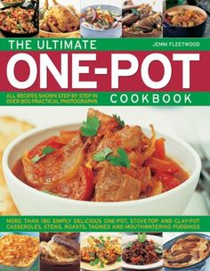The Ultimate OnePot Cookbook More than 180 Simple Delicious OnePot StoveTop and ClayPot Casseroles Stews Roasts Tagines and Mouthwatering Puddings *** Visit the image link more details.
