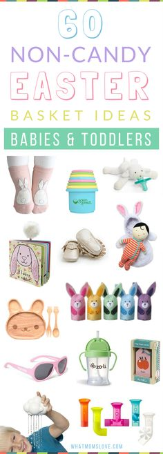 Creative Non Candy Easter Basket Ideas for Babies and Toddlers - includes books, comfort items, learning toys, mealtime and more! Check out the full list at whatmomslove.com