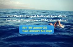 Upcoming Meet!  The 73rd World's Longest National Open Water Swimming Competition – 2016, Murshidabad  Mark your calendars and attend the meet on 18th September 2016  #Swimmeet  #SwimIndia