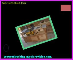 Table Saw Workbench Plans 074257 - Woodworking Plans and Projects!