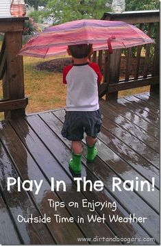 Play in the Rain...I do this all the time with my kids ....puddle stomping is fun