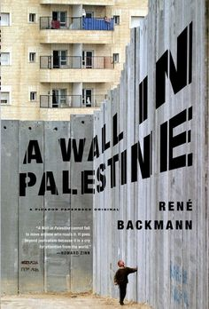 A Wall in Palestine by René Backmann (translated by A. Kaiser), designed by Henry Sene Yee (Picador)