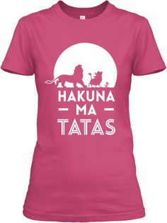 Race for the Cure! Join Andrea's Team and celebrate her Victory in beating breast cancer!! Hakuna Ma TaTas - Women's Shirt